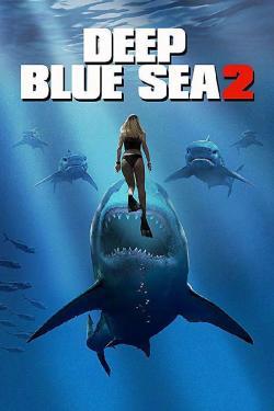 deep blue sea 2,深海狂鲨2,水深火热2,深海变种2,深蓝的海洋2(蓝光原版)