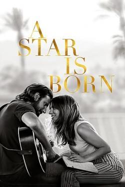 A Star Is Born,[4K电影]一个明星的诞生,星梦情深[全景声2160P](蓝光原版)