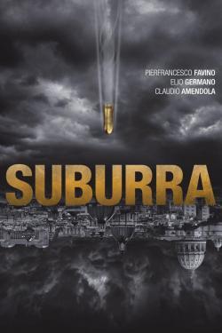 Suburra,苏博拉[一桩关于权钱美色交易,官商黑帮勾结的丑闻](蓝光原版)
